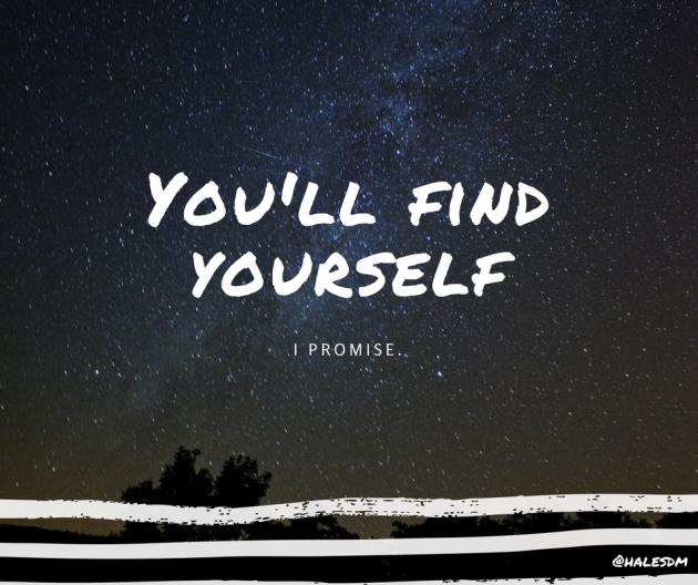 You'll find yourself- halesdm