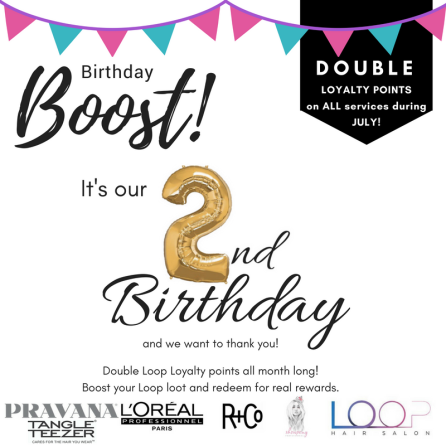 Birthday Boost Loop Hair Salon 020718