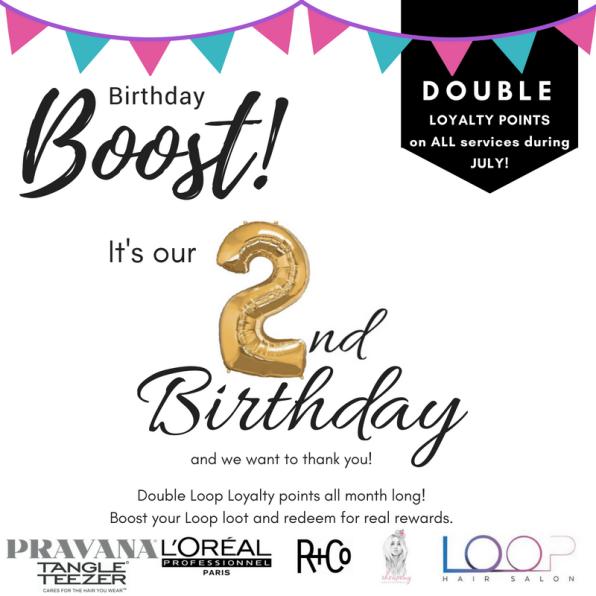 Birthday Boost Loop Hair Salon 020718