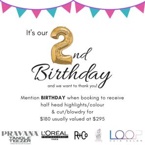 Birthday DEAL Loop Hair Salon 020718